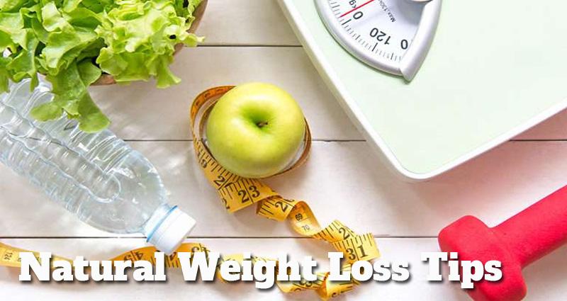 Natural Weight Loss Tips: